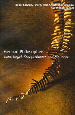 German Philosophers By Scruton, Roger/ Singer, Peter/ Janaway, Christopher/ Tanner, Michael