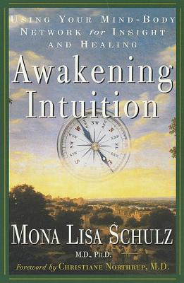 Awakening Intuition By Schulz, Mona Lisa, M.D., Ph.D.