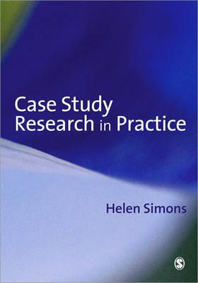 Case Study Research in Practice By Simons, Helen