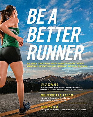 Be a Better Runner By Edwards, Sally/ Foster, Carl